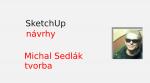 Michal Sedlák – vlastní tvorba v programu SketchUp