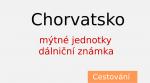 Nákup dálniční známky pro Chorvatsko [mýtné jednotky]
