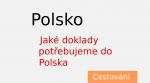 Jaké doklady potřebujeme do Polska