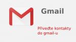 Přiveďte své kontakty do GMAIL-u