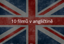 10 filmů v angličtině, které musíte vidět – učíme se anglicky