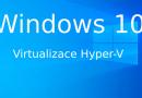 Zapnutí virtualizace Hyper-V ve Windows 10 PRO (na klasickém počítači)